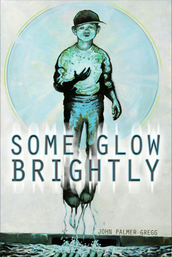 Some Glow Brightly by John Palmer Gregg